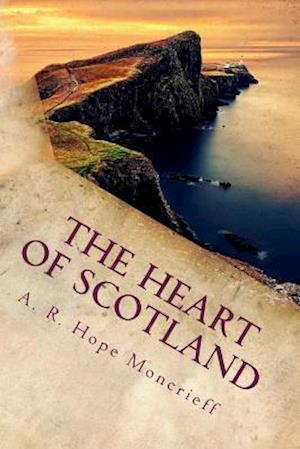 Bog, paperback The Heart of Scotland af A. R. Hope Moncrieff