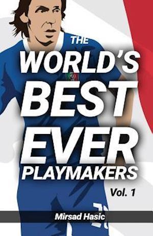 Bog, paperback The World's Best Ever Playmakers af Mirsad Hasic