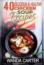 40 Delicious & Healthy Chicken Soup Recipes af Wanda Carter