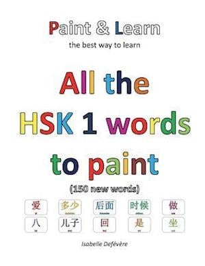 Bog, paperback All the Hsk 1 Words to Paint af Isabelle Defevere