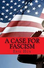A Case for Fascism