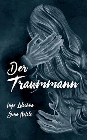 Bog, paperback Der Traummann af Ingo Litschka, Sina Holste