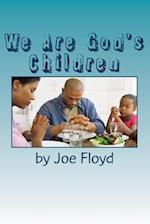 We Are God's Children