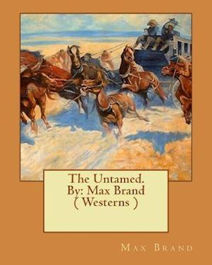 Bog, paperback The Untamed. by af Max Brand