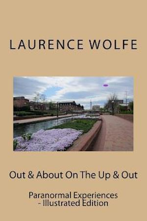 Bog, paperback Out & about on the Up & Out af Laurence B. Wolfe