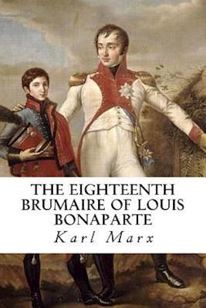 Bog, paperback The Eighteenth Brumaire of Louis Bonaparte af Karl Marx