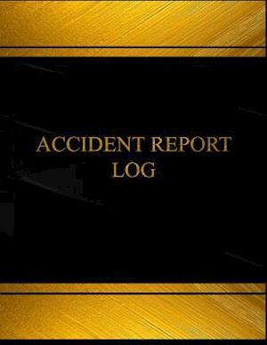 Bog, paperback Accident Report Log (Log Book, Journal - 125 Pgs, 8.5 X 11 Inches) af Centurion Logbooks