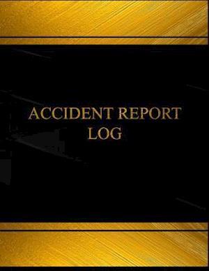 Bog, paperback Accident Report Log (Log Book, Journal - 125 Pgs, 8.5 X 11 Inches) af Centurion Logbooks