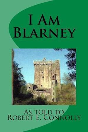 Bog, paperback I Am Blarney af MR Robert E. Connolly