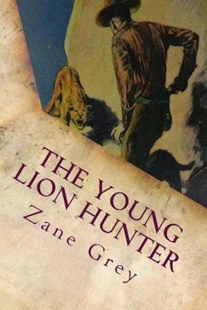 Bog, paperback The Young Lion Hunter af Zane Grey
