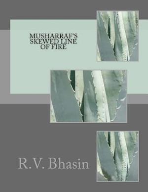 Bog, paperback Musharraf's Skewed Line of Fire af R. V. Bhasin