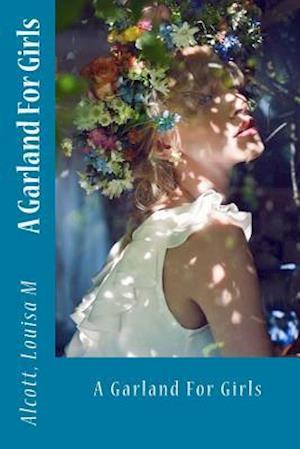 Bog, paperback A Garland for Girls af Alcott Louisa M.