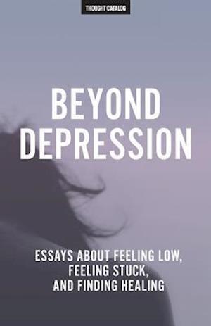 Bog, paperback Beyond Depression af Thought Catalog