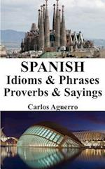 Spanish Idioms & Phrases - Proverbs & Sayings