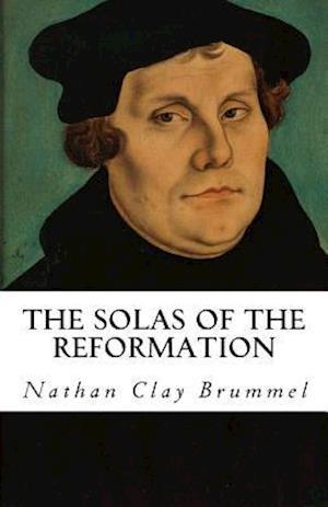 Bog, paperback The Solas of the Reformation af Nathan Clay Brummel