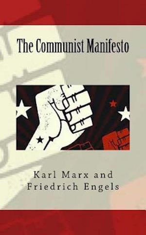 Bog, paperback The Communist Manifesto af Karl Marx, Friedrich Engels