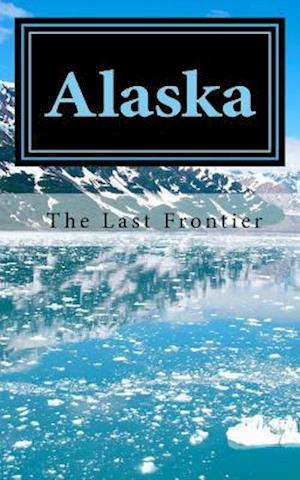 Bog, paperback Alaska - The Last Frontier af Travel Books