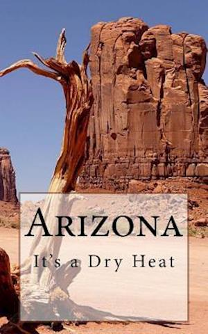Bog, paperback Arizona - It's a Dry Heat af Travel Books