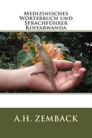 Bog, paperback Medizinisches Worterbuch Und Sprachfuhrer Kinyarwanda af A. H. Zemback