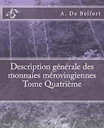 Description Generale Des Monnaies Merovingiennes Tome Quatrieme