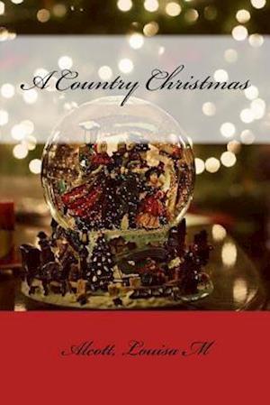 Bog, paperback A Country Christmas af Alcott Louisa M.
