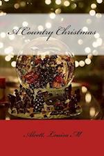 A Country Christmas af Alcott Louisa M.