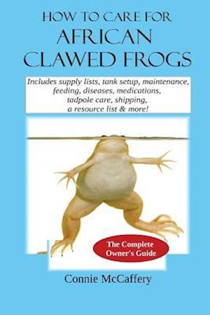Bog, paperback How to Care for African Clawed Frogs af Connie Mccaffery
