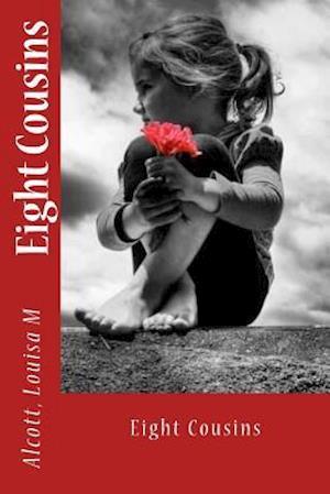 Bog, paperback Eight Cousins af Alcott Louisa M.
