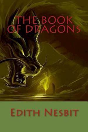 Bog, paperback The Book of Dragons af Edith Nesbit