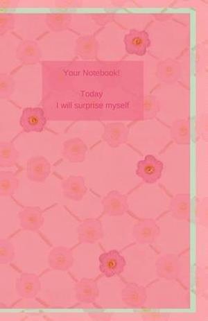 Bog, paperback Your Notebook! Today I Will Surprise Myself af Mary Hirose