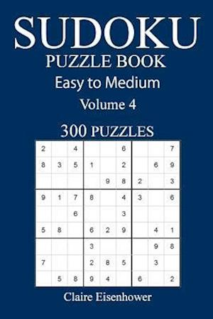 Bog, paperback Easy to Medium 300 Sudoku Puzzle Book af Claire Eisenhower