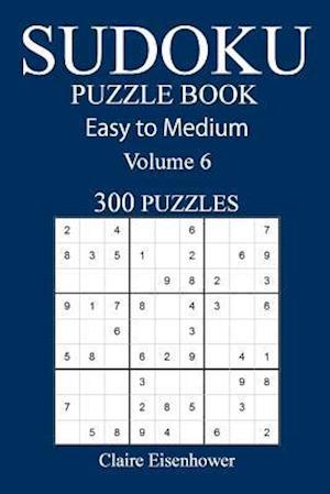 Bog, paperback Easy to Medium 300 Sudoku Puzzle Book af Claire Eisenhower
