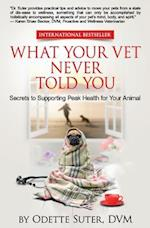 What Your Vet Never Told You