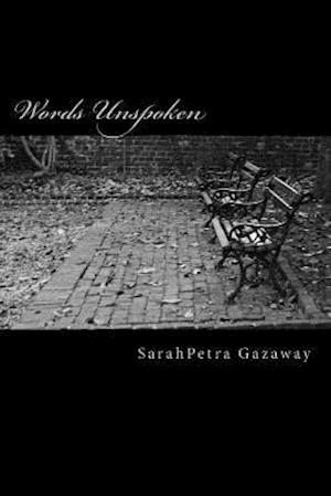 Bog, paperback Words Unspoken af Sarahpetra Gazaway