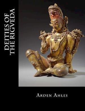Bog, paperback Deities of the Rigveda af Arden Ahles