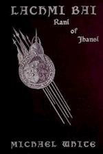 Lachmi Bai Rani of Jhansi (1901 )
