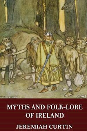 Bog, paperback Myths and Folk-Lore of Ireland af Jeremiah Curtin