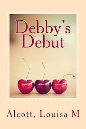 Bog, paperback Debby's Debut af Alcott Louisa M.