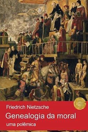 Bog, paperback Genealogia Da Moral af Friedrich Nietzsche