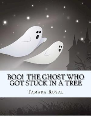 Bog, paperback Boo! the Ghost Who Got Stuck in a Tree af Tamara Royal
