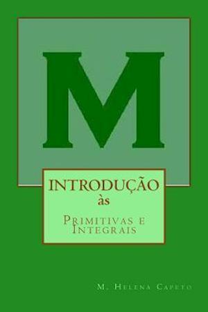Bog, paperback Introducao as Primitivas E Integrais af M. Helena Capeto