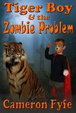 Tiger Boy & the Zombie Problem