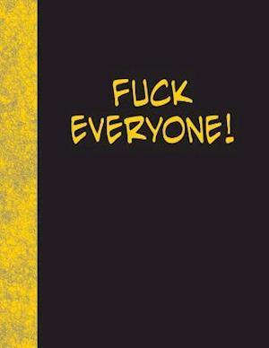 Bog, paperback Fuck Everyone af Ij Publishing LLC