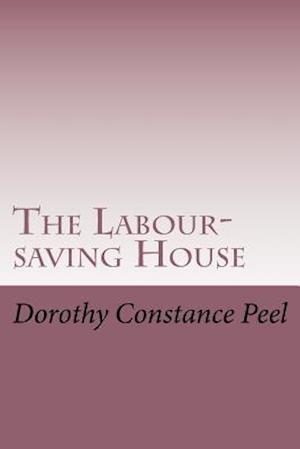 Bog, paperback The Labour-Saving House af Dorothy Constance Peel