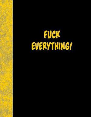 Bog, paperback Fuck Everything af Ij Publishing LLC
