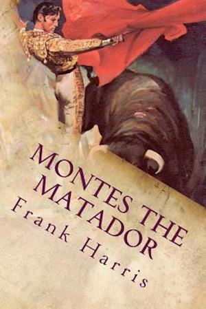Bog, paperback Montes the Matador af Frank Harris