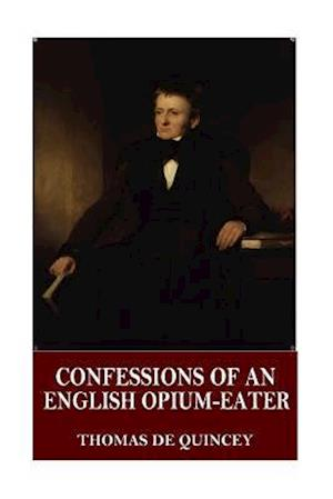 Bog, paperback Confessions of an English Opium-Eater af Thomas De Quincey