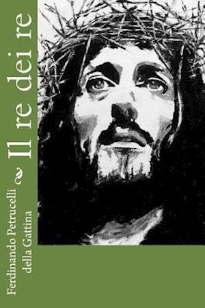Bog, paperback Il Re Dei Re af Ferdinando Petrucelli Della Gattina