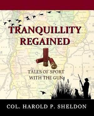 Bog, paperback Tranquillity Regained af Col Harold P. Sheldon