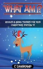 What Am I? Christmas Riddles and Brain Teasers for Kids #2